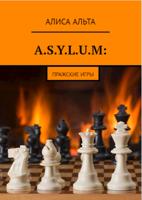Обложка произведения A.S.Y.L.U.M: Пражские игры